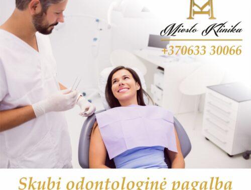 Skubi odontologinė pagalba Miesto Klinikoje